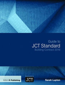 Guide to JCT Standard Building Contract 2016 (4th Edition)
