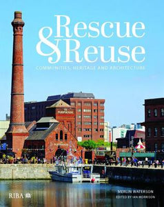 Rescue and Reuse: Communities, Heritage and Architecture