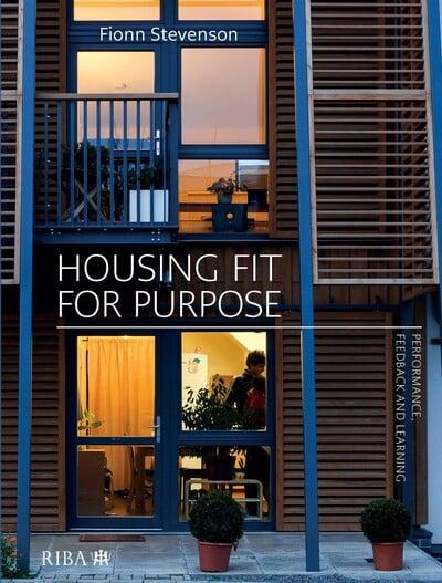 Housing Fit for Purpose: Performance, Feedback and Learning