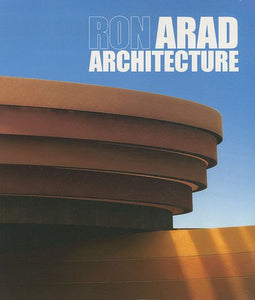 Ron Arad Architecture: Projects & Realisations