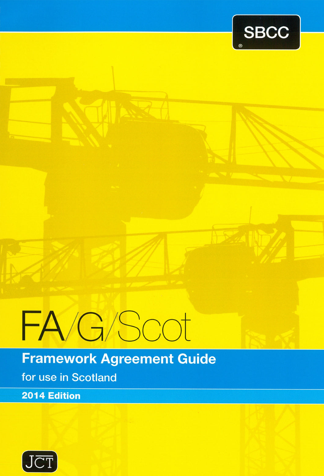Framework Agreement Guide for Use in Scotland 2014 Edition