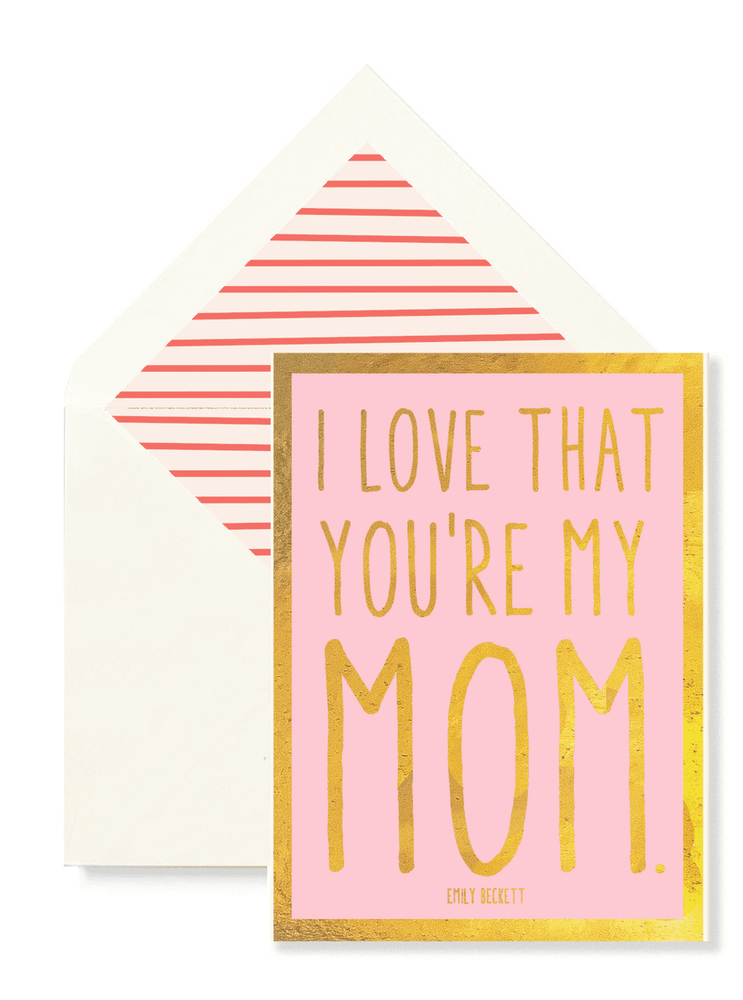 I Love That You're My Mom Greeting Card