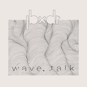 JBXDR_Wave Talk_Art