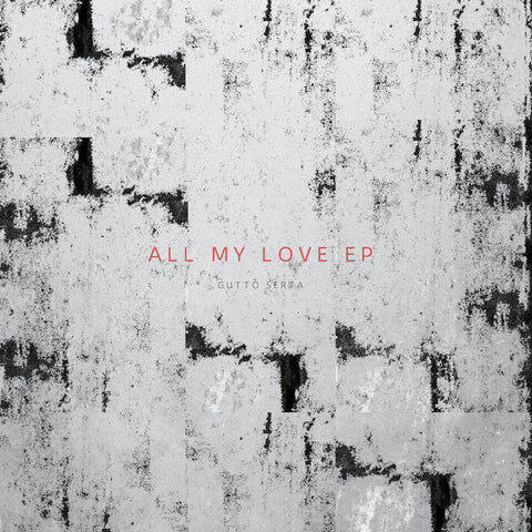 Gutto Serta - All My Love (EP) - Digital Download