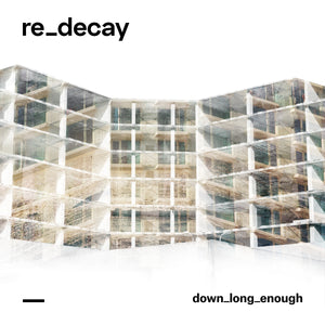 re.decay - Down Long Enough (Digital Download)