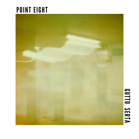 Gutto Serta - Point Eight (EP) - Digital Download
