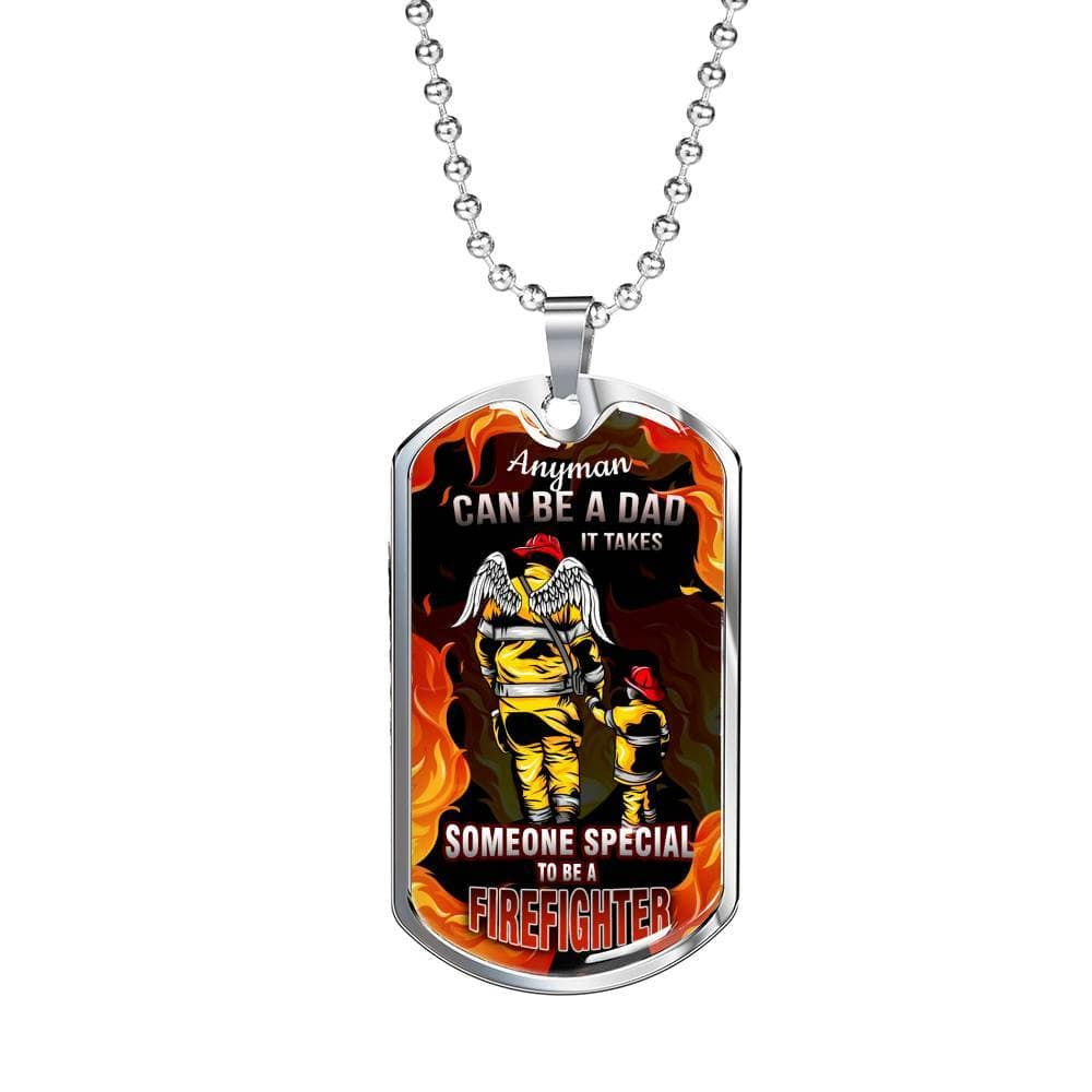 Jewelry Anyman Can Be A Dad, It Takes Someone Special To Be A Firefighter - Luxury Dog Tag Customfam USAJewelry