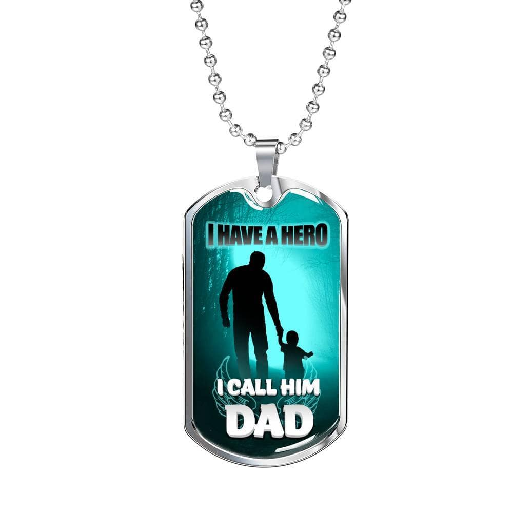 Jewelry I Have A Hero I Call Him Dad -  Luxury Dog Tag Customfam USAJewelry