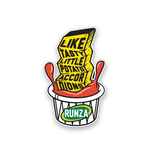 "Laptop sticker. White ketchup container with crinkle fry dunked in ketchup. The words ""Like tasty little potato accordions"" stair steps down the french fry. The Runza® logo is on the ketchup container."