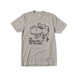 "Light gray t-shirt with a black line art drawing of Runza® Rex. ""Too Runza® Rex-y for this shirt"" is written in black next to the face."