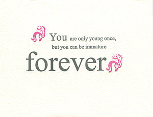letterpress birthday card immature forever