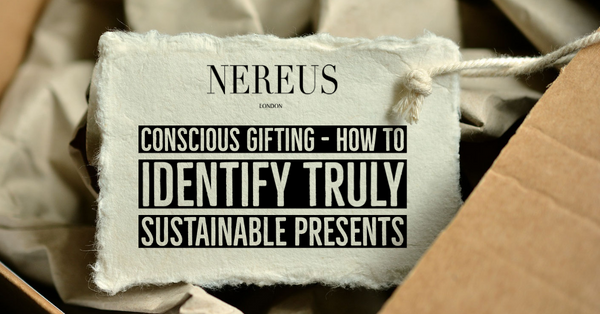 Conscious Gifting - How to identify truly sustainable presents