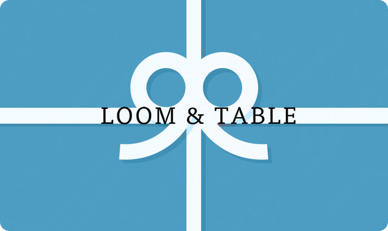 Gift Card - Loom & Table