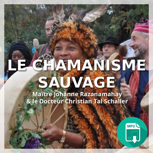 Le chamanisme sauvage (MP3)