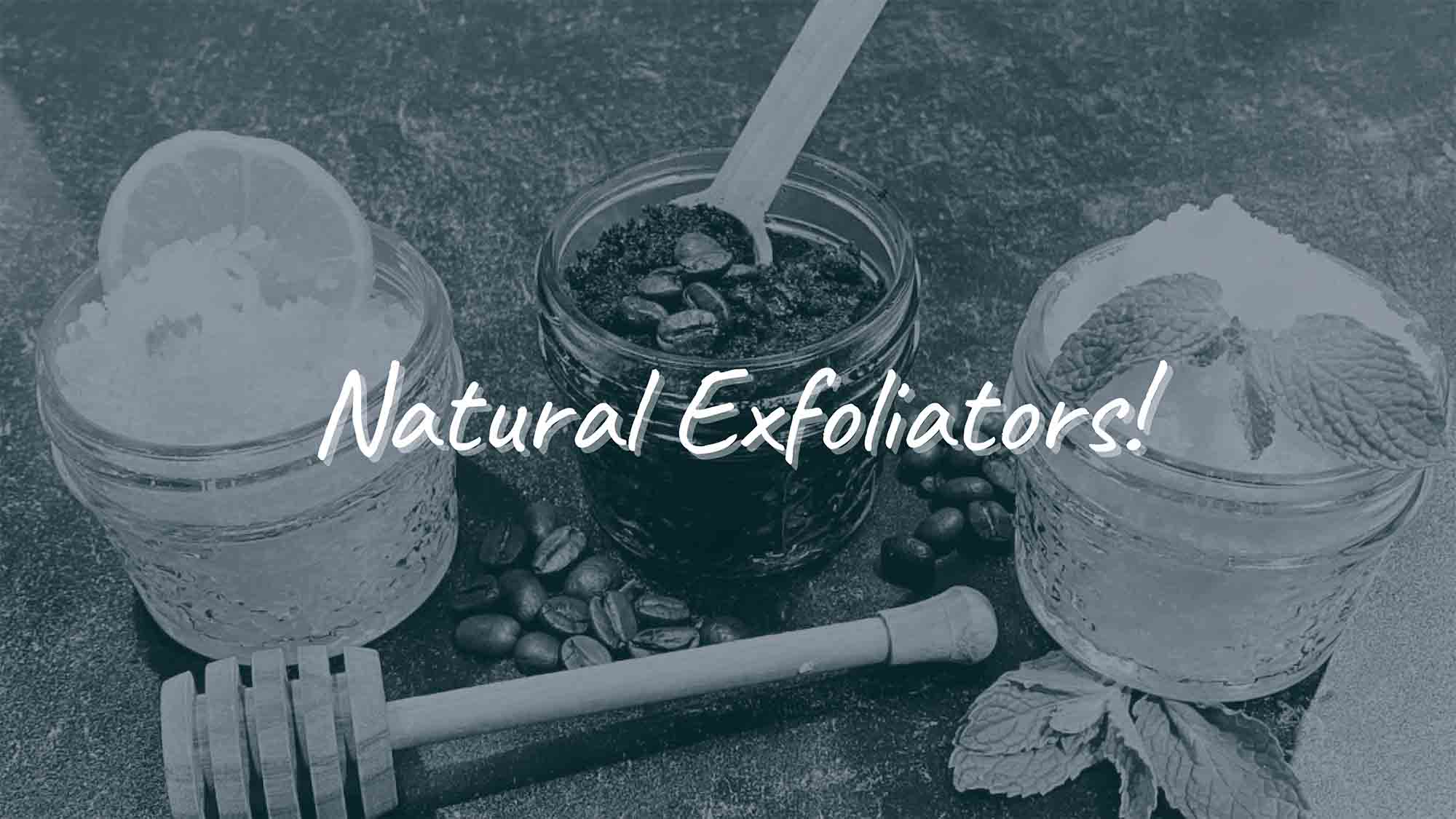 Natural Exfoliators - Underglow Skin