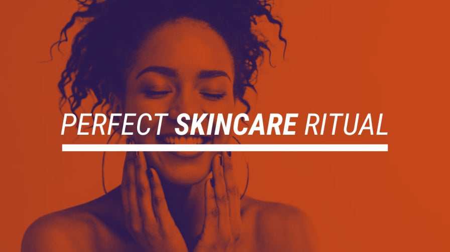 Perfect Skincare Ritual - Underglow Skin
