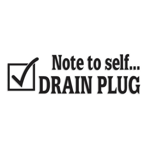 Note Self Drain Plug Fishing Decal Sticker