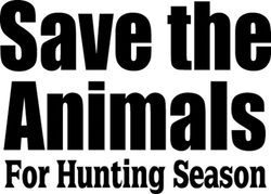 Save The Animals For Hunting Season Text Hunting Hunter Sport Decal