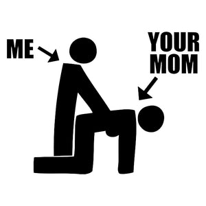 me your mom decal sticker