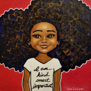 """I am... Smart, Kind, Important"" Print on Paper - Fearlessly Hue by Dana Todd Pope"