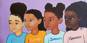 """Strength, Courage, Integrity, Greatness Girls""  Print on Paper - Fearlessly Hue by Dana Todd Pope"