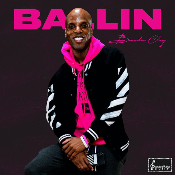 March 27, 2020 - Ballin' (Brandon Clay Mix)