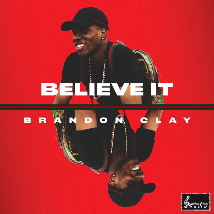 March 29, 2020 - Believe It (Brandon Clay Mix)