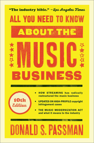 All You Need to Know About the Music Business by Donald Passman