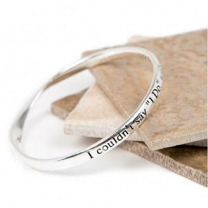 "Bridesmaid Wedding I couldn't say ""I Do""  Quote Message Bangle Bracelet"