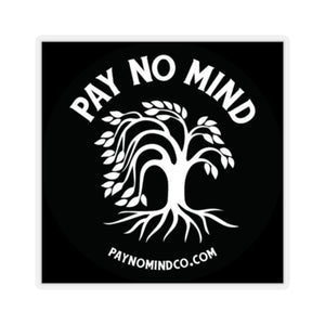 Pay No Mind Sticker