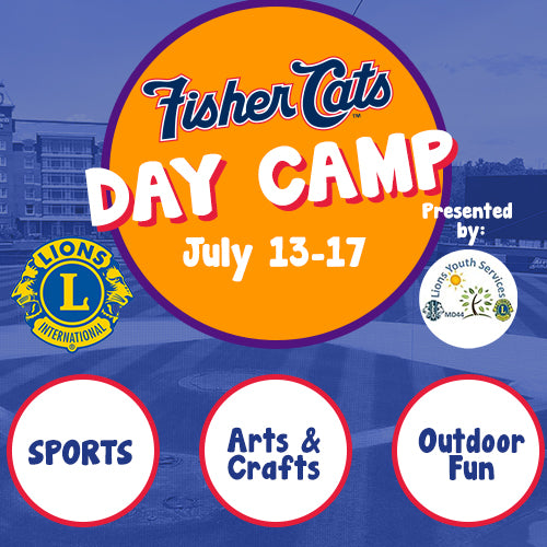 Fisher Cats Day Camp July 13-17