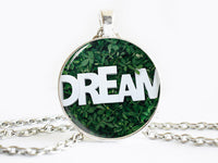 Dream, Glass Pendant Necklace, Gift Idea, Dreams, Goals, Nature, Dome Necklace, Encourage, Quote, Goals Charm