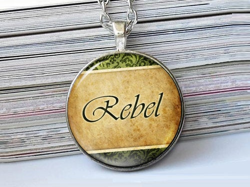 Rebel pendant, Rebel necklace, Glass Pendant Necklace, Gift Idea, Rebel , Vintage necklace, Dome Necklace, Encourage, Vintage Quote