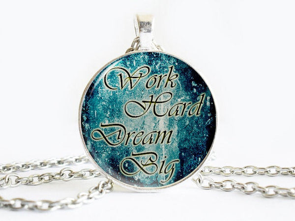 Work Hard Dream Big pendant, Work necklace, Glass Pendant Necklace, Gift Idea, Dream, Blue necklace, Dome Necklace, Encourage Quote