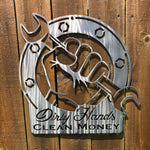 Dirty Hands Clean Money Signs Force Designs LLC Force Designs LLC birthday, fathers day, garage art, groomsman, man cave, metal art, metal sign