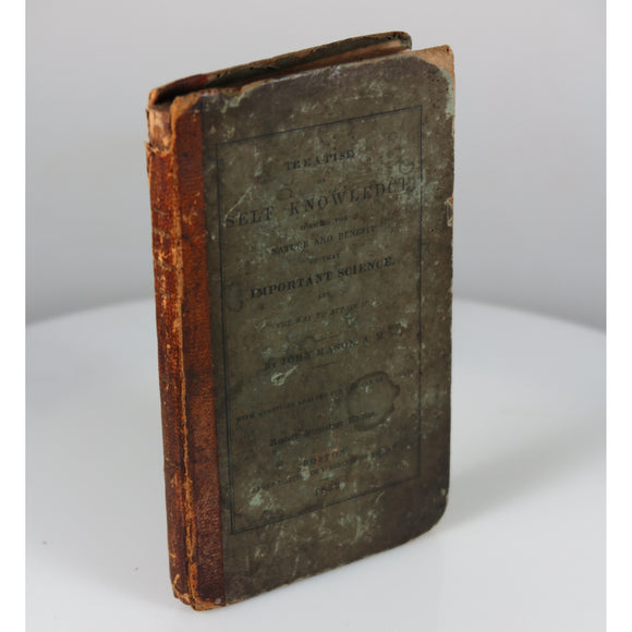 Mason, John. A Treatise on Self Knowledge Showing the Nature and Benefit of That Important Science and the Way to Attain it. (Boston, 1833; Revised Stereotype Edition)