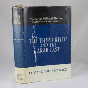 Hirszowicz, Lukasz. The Third Reich and the Arab East. (London, 1966)