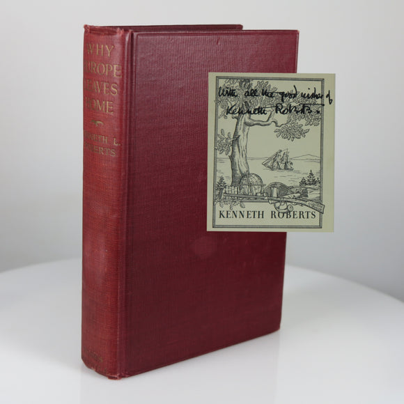 Roberts, Kenneth. Why Europe Leaves Home. Indianapolis, IN: 1922. (Signed First Edition)