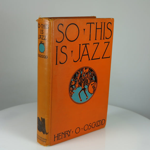 Osgood, Henry O. So This is Jazz. Boston: 1926. First Edition.