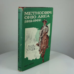 Versteeg, John M. Methodism: Ohio Area (1812-1962). Ohio Area Sequicentennial Committee, n.p., 1962. Signed by Author.