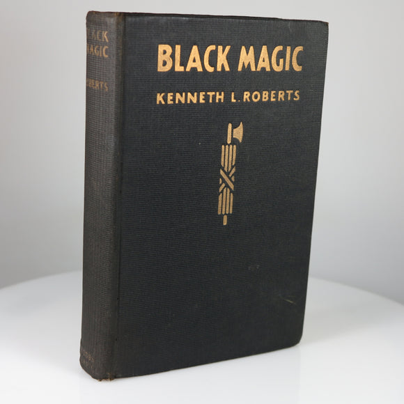 Roberts, Kenneth. Black Magic (Indianapolis, IN: Bobbs-Merrill, 1924. First Edition)