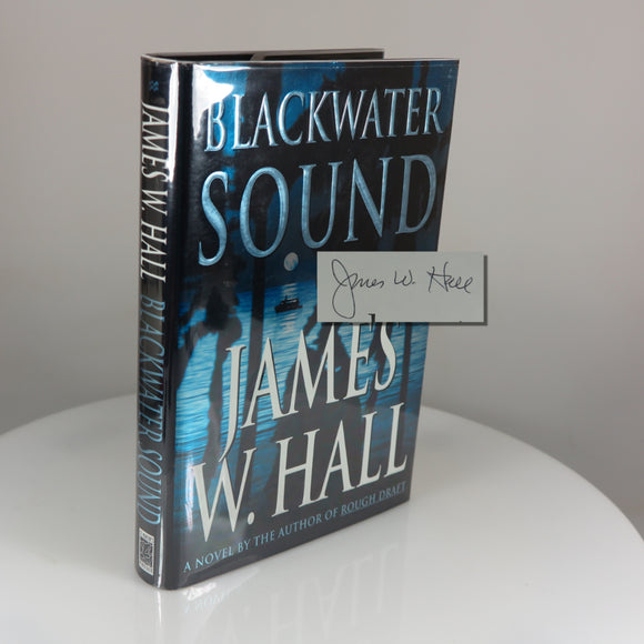 Hall, James W.  Blackwater Sound (Signed; First Editon). New York: 2002.