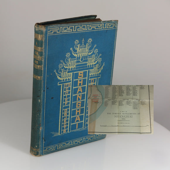 Darwent, C.E. Shanghai: A Handbook for Travellers and Residents ... With map and 64 illustrations. First Edition. (Shanghai, 1904)