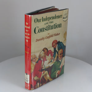 Fisher, Dorothy Canfield. Our Independence and the Constitution (Landmark Book #5; 7th printing). New York: 1950.