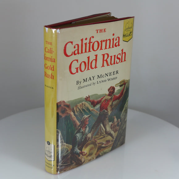 McNeer, May. The California Gold Rush (Landmark Book #6; 5th Printing). New York: 1950.