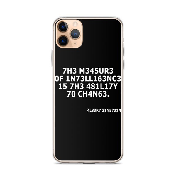 Measure of Intelligence is the abiliy to change iPhone 11 Case & older