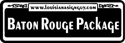 Baton Rouge Package - Louisiana Sign Guy | Signs, Cards, Billboards, and Brochures