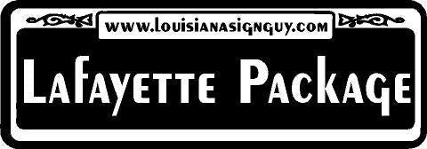 Lafayette Package - Louisiana Sign Guy | Signs, Cards, Billboards, and Brochures