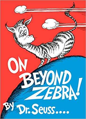 Dr. Seuss's On Beyond Zebra!