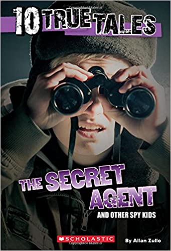10 True Tales: The Secret Agent and other Spy Kids
